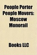 People Porter People Movers: Moscow Monorail