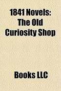 1841 Novels (Study Guide): The Old Curiosity Shop, Old St. Paul's, Dubrovsky, Barnaby Rudge, the Deerslayer, Sab