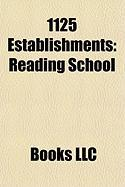 1125 Establishments: Reading School, Kreuzlingen Abbey, Bishopric of Lebus, Leper Chapel, Cambridge, Marienrode Priory
