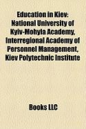 Education in Kiev: National University of Kyiv-Mohyla Academy, Interregional Academy of Personnel Management, Kiev Polytechnic Institute