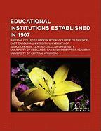 Educational Institutions Established in 1907: Imperial College London, Royal College of Science, East Carolina University