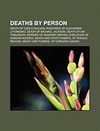 Deaths by Person: Death of Carlo Giuliani, Poisoning of Alexander Litvinenko, Death of Michael Jackson, Death of Ian Tomlinson