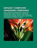 Defunct Computer Hardware Companies: Digital Equipment Corporation, Control Data Corporation, Acorn Computers, Commodore International, Compaq