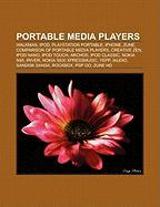 Portable Media Players: Walkman, iPod, PlayStation Portable, Iphone, Zune, Comparison of Portable Media Players, Creative Zen, iPod Nano