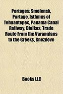 Portages: Smolensk, Portage, Isthmus of Tehuantepec, Panama Canal Railway, Diolkos, Trade Route From the Varangians to the Greeks, Gnezdovo