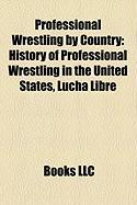 Professional Wrestling by Country: History of Professional Wrestling in the United States