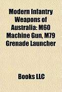 Modern Infantry Weapons of Australia: M60 Machine Gun
