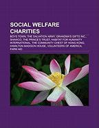 Social Welfare Charities: Boys Town, the Salvation Army, Grandma's Gifts Inc., Shawco, the Prince's Trust, Habitat for Humanity International