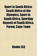 Sport in South Africa: South Africa at the Olympics, Sport in South Africa, Sporting Boycott of South Africa, Parow, Cape Town