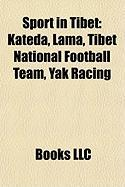 Sport in Tibet: Kateda, Lama, Tibet National Football Team, Yak Racing