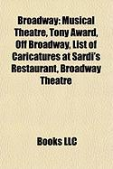 Broadway: Musical Theatre, Tony Award, Off Broadway, List of Caricatures at Sardi's Restaurant, Broadway Theatre