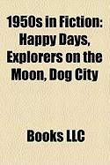 1950s in Fiction: Happy Days
