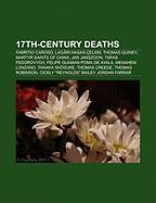17th-century deaths: Fabritio Caroso, Lagâri Hasan Çelebi, Thomas Quiney, Dubhaltach Mac Fhirbhisigh, Jan Janszoon, Qazi Syed Rafi Mohammad, Felipe ... Creede, Tanaka Shosuke, Thomas Robinson