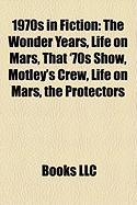 1970s in Fiction: The Wonder Years, Life on Mars, That '70s Show, Motley's Crew, Life on Mars, the Protectors