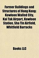 Former Buildings and Structures of Hong Kong: Kowloon Walled City
