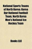 National Sports Teams of North Korea: Korea Dpr National Football Team, North Korea Men's National Ice Hockey Team