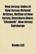 "New Jersey: Index of New Jersey-Related Articles, Outline of New Jersey, Glassboro Ghost, ""Elizabeth,"" New Jersey Surcharge"