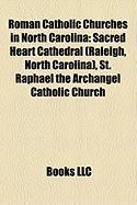 Roman Catholic Churches in North Carolina: Sacred Heart Cathedral (Raleigh, North Carolina), St. Raphael the Archangel Catholic Church