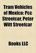 Tram Vehicles of Mexico: Pcc Streetcar, Peter Witt Streetcar