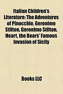 Italian Children's Literature: The Adventures of Pinocchio, Geronimo Stilton, Geronimo Stilton, Heart, the Bears' Famous Invasion of Sicily