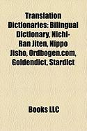 Translation Dictionaries: Bilingual Dictionary, Nichi-Ran Jiten, Nippo Jisho, Ordbogen.Com, Goldendict, Stardict