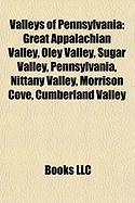 Valleys of Pennsylvania: Great Appalachian Valley, Oley Valley, Sugar Valley, Pennsylvania, Nittany Valley, Morrison Cove, Cumberland Valley