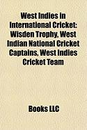 West Indies in International Cricket: Wisden Trophy, West Indian National Cricket Captains, West Indies Cricket Team