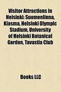 Visitor Attractions in Helsinki: Suomenlinna, Kiasma, Helsinki Olympic Stadium, University of Helsinki Botanical Garden, Tavastia Club