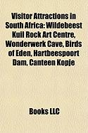 Visitor Attractions in South Africa: Wildebeest Kuil Rock Art Centre, Wonderwerk Cave, Birds of Eden, Hartbeespoort Dam, Canteen Kopje
