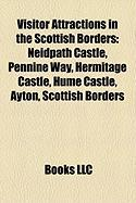 Visitor Attractions in the Scottish Borders: Neidpath Castle, Pennine Way, Hermitage Castle, Hume Castle, Ayton, Scottish Borders