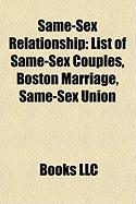 Same-Sex Relationship: List of Same-Sex Couples, Boston Marriage, Same-Sex Union