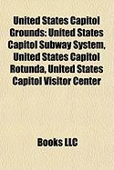 United States Capitol Grounds: United States Capitol Subway System, United States Capitol Rotunda, United States Capitol Visitor Center