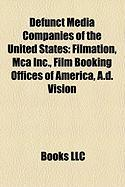 Defunct Media Companies of the United States: Filmation, MCA Inc., Film Booking Offices of America, A.D. Vision