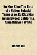 Ku Klux Klan: The Birth of a Nation, Pulaski, Tennessee, Ku Klux Klan in Inglewood, California, Alma Bridwell White