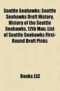Seattle Seahawks: Seattle Seahawks Draft History, History of the Seattle Seahawks, 12th Man, List of Seattle Seahawks First-Round Draft