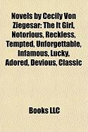 Novels by Cecily Von Ziegesar (Study Guide): The It Girl, Notorious, Reckless, Tempted, Unforgettable, Infamous, Lucky, Adored, Devious, Classic