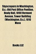 Skyscrapers in Washington, D.C.: Old Post Office Pavilion, Healy Hall, 1090 Vermont Avenue, Tower Building (Washington, D.C.), 1010 Mass