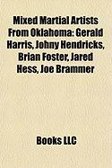 Mixed Martial Artists from Oklahoma: Gerald Harris, Johny Hendricks, Brian Foster, Jared Hess, Joe Brammer