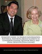 Webster's Guide to World Governments: Australia, Featuring Queen Elizabeth II, Governor-General Quentin Bryce and Prime Minister Julia Gillard