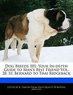 Dog Breeds 101: Your In-Depth Guide to Man's Best Friend Vol. 28, St. Bernard to Thai Ridgeback