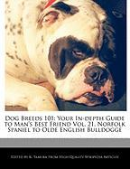 Dog Breeds 101: Your In-Depth Guide to Man's Best Friend Vol. 21, Norfolk Spaniel to Olde English Bulldogge