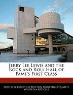 Jerry Lee Lewis and the Rock and Roll Hall of Fame's First Class