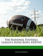 Off the Record: The National Football League Super Bowl XXXVIII