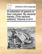 A Collection of Poems in Four Volumes. by Several Hands. [The Second Edition]. Volume 4 of 4