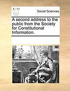 A Second Address to the Public from the Society for Constitutional Information.