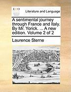 A Sentimental Journey Through France and Italy. by Mr. Yorick. ... a New Edition. Volume 2 of 2