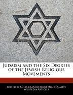 Judaism and the Six Degrees of the Jewish Religious Movements