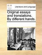 Original Essays and Translations. by Different Hands.