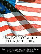 USA Patriot ACT: A Reference Guide