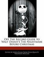 Off the Record Guide to Walt Disney's the Nightmare Before Christmas